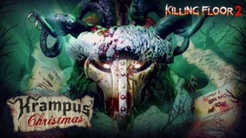 KILLING FLOOR 2: Krampus Christmas Seasonal Update  Decks The Halls With Blood And Corpses, Now Available For PC And Consoles