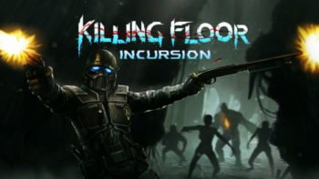 Killing Floor: Incursion Announced For PlayStation®VR