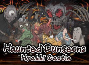 Haunted Dungeons: Hyakki Castle Delivers a Dungeon-Crawling Experience for Prospective Dungeon Masters, Now Available on PlayStation®4 and Nintendo Switch™