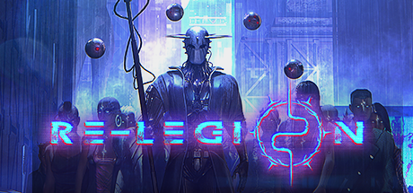 Cyberpunk PC RTS, Re-Legion, Launches on Steam