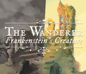 The Wanderer: Frankenstein's Creature – Explore a Story of Darkness and Light in a Beautiful Narrative Adventure Coming October 31 on Windows PC and Mac