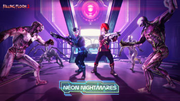 Killing Floor 2: Neon Nightmares Update Ups the Ante with Arsenal of New Weapons and Brand-new Map