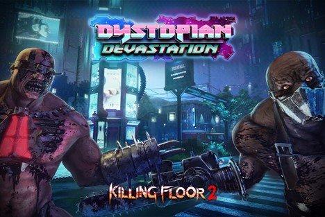 Killing Floor 2: Dystopian Devastation Update Springs Forward Today