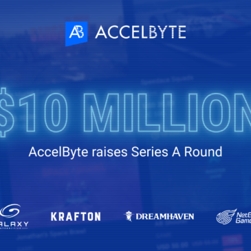 AccelByte Closes $10 Million Series A Roundwith Galaxy Interactive, NetEase, Krafton, and Dreamhaven